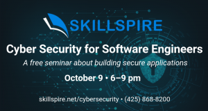 Cyber Secuirty for Software Engineers - Free Seminar from Skillspire, a coding school in Bellevue and Renton